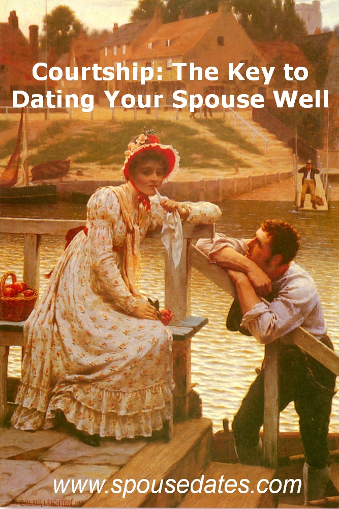 Courtship: The Key to Dating Your Spouse Well