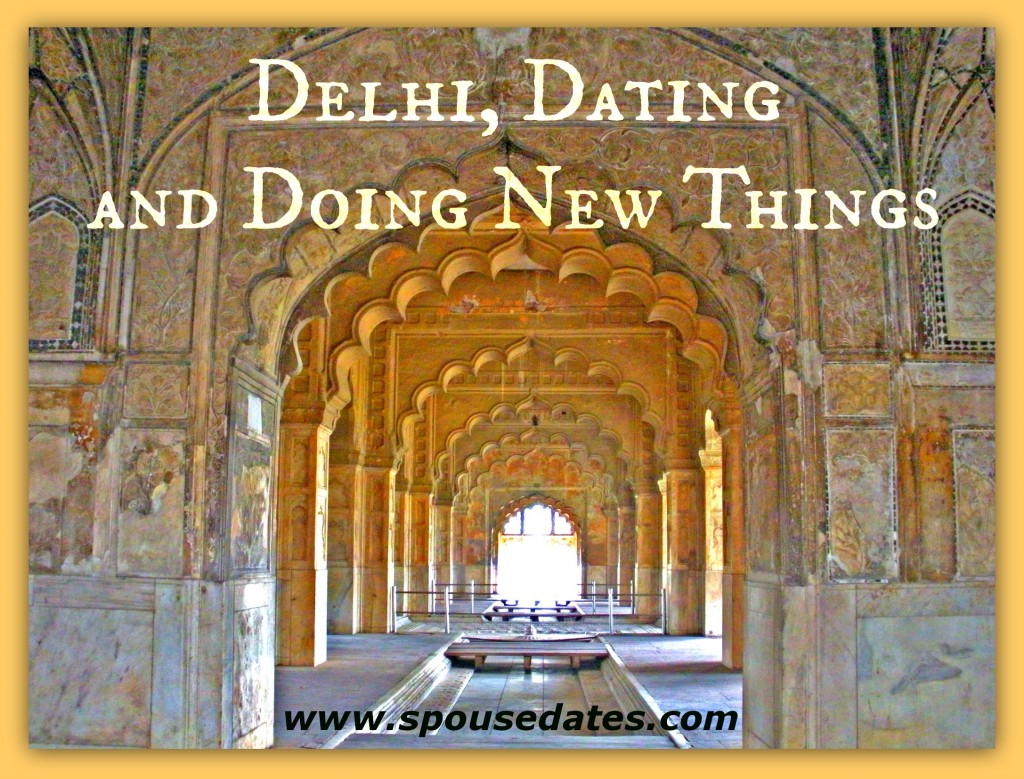Delhi, Dating and Doing New Things