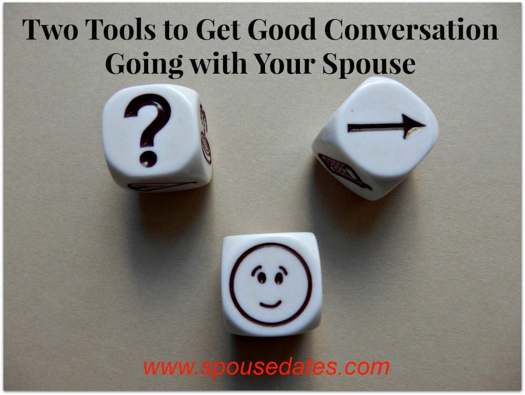 Two Tools to Get Good Conversation Going with Your Spouse